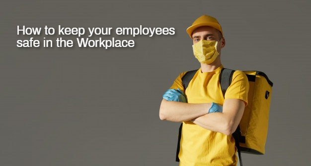 How to keep your employees safe in the Workplace