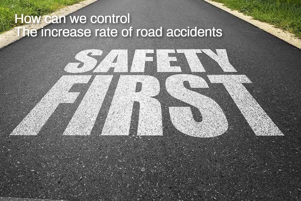 How can we control the increase rate of road accidents?